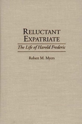 reluctant-expatriate-the-life-of-harold-frederic-contributions-to-the-study-of-world-literature-by-m