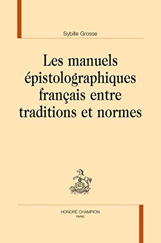 Les Manuels Epistolographiques Français Entre Traditions et Normes
