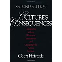 Culture's Consequences: Comparing Values, Behaviors, Institutions and Organizations Across Nations 2nd by Hofstede, Geert (2001) Paperback