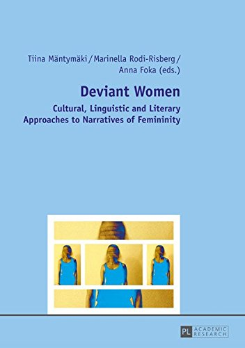 Deviant Women: Cultural, Linguistic and Literary Approaches to Narratives of Femininity
