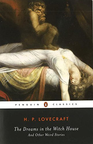 The Dreams in the Witch House: And Other Weird Stories (Penguin Classics)