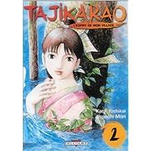 Tajikarao, tome 2 : L'Esprit de mon village de Jinpachi Môri ,Kanji Yoshikai (Dessins) ( 17 février 2003 )