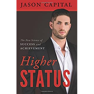 Higher Status: The New Science of Success and Achievement
