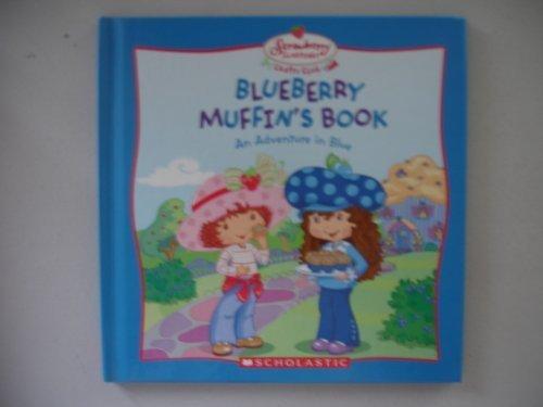 Blueberry Muffin's Book An Adventure in Blue (Strawberry Shortcake Crafts Club) (2005-05-03)
