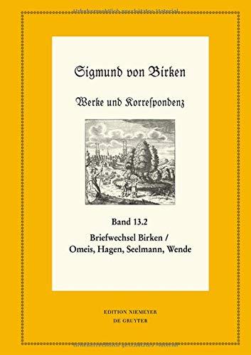 Sigmund von Birken - Werke und Korrespondenz.: Briefwechsel Birken/Omeis, Hagen, Seelmann, Wende - Teil 1: Texte; Teil 2: Apparate und Kommentare (Neudrucke deutscher Literaturwerke. N. F.) por Sigmund von Birken