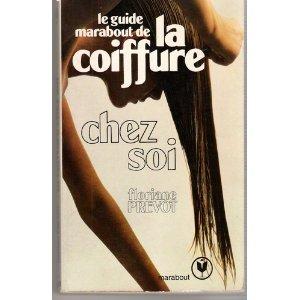 Le Guide Marabout de la coiffure chez soi (Marabout service) par Floriane Prévot