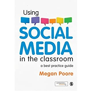 Using Social Media in the Classroom: A Best Practice Guide by Megan Poore (2012-10-10)