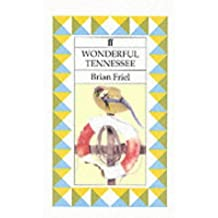 Wonderful Tennessee by Brian Friel (22-Sep-1993) Paperback