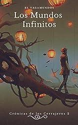 El Vagamundos: Los Mundos Infinitos (Crónicas de los Cerrajeros nº 2)