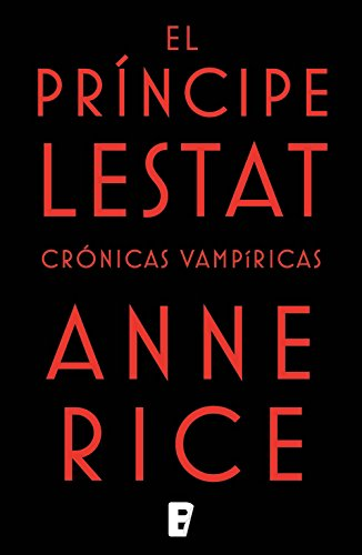 El Príncipe Lestat (Crónicas Vampíricas 11): Nueva entrega de las Crónicas Vampíricas Vol. XI