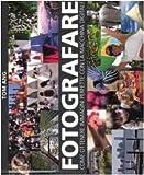 Fotografare. Come ottenere immagini perfette con la macchina digitale. Ediz. illustrata
