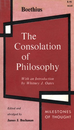 The Consolation of Philosophy (Milestones of Thought in the History of Ideas)