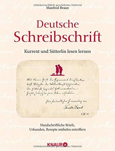 Deutsche Schreibschrift - Kurrent und Sütterlin lesen lernen: Handschriftliche Briefe, Urkunde, Rezepte mühelose entziffern -