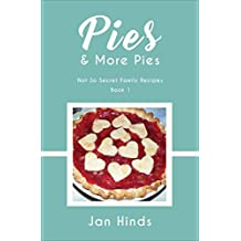 Pies & More Pies (Not So Secret Family Recipes)