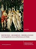 Botticelli – Signorelli – Michelangelo: Zur Kunstpolitik des Lorenzo di Pierfrancesco de' Medici (Italienische Forschungen des Kunsthistorischen ... Max-Planck-Institut, 4. Folge, Band 10)