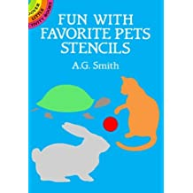 Fun with Favorite Pets Stencils (Dover Stencils) by A. G. Smith (1987-10-01)
