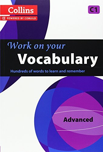Work on Your Vocabulary: A Practice Book for Learners at Advanced level (Collins Work on Your...) by Collins UK (2013-03-01)