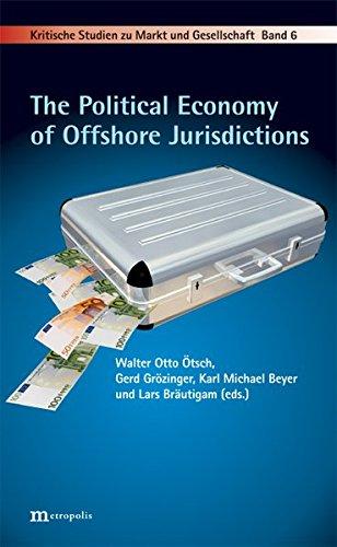 The Political Economy of Offshore Jurisdictions (Kritische Studien zu Markt und Gesellschaft)