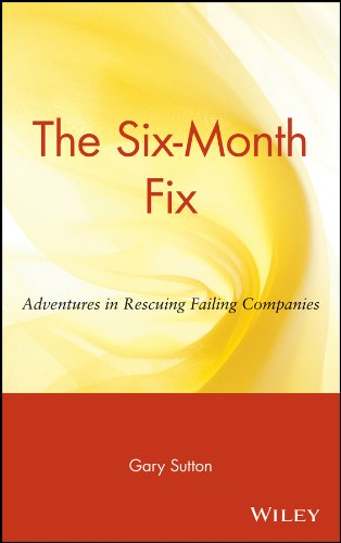 The six month fix adventures in rescuing failing companies ebook the six month fix adventures in rescuing failing companies by sutton gary fandeluxe Image collections