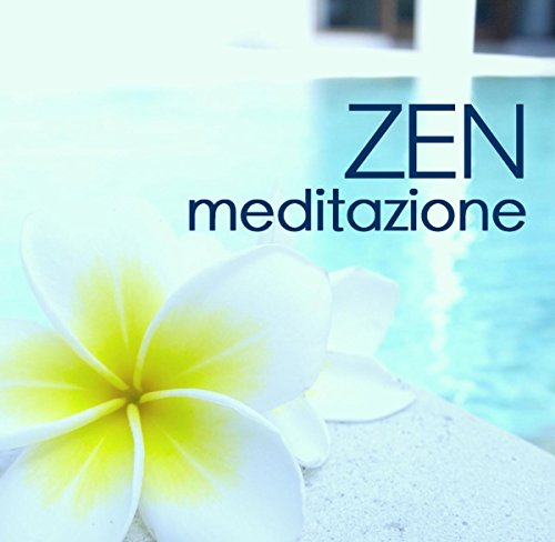 Meditazione Zen - Musica New Age per Meditazione, Spa, Massaggio, Relax, Aromaterapia e Pensiero Positivo, Suoni della Natura e Musica per Dormire per Alleviare l\'Ansia