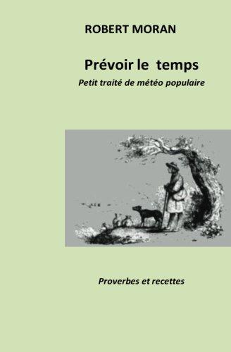 Prvoir le temps: Petit trait de mtorologie populaire