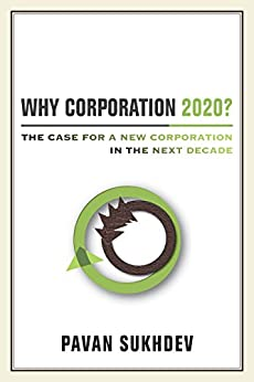 Why Corporation 2020?: The Case for a New Corporation in the Next Decade (English Edition) de [Sukhdev, Pavan]