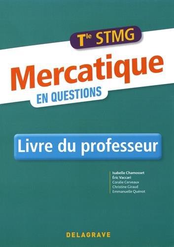 Mercatique en questions Tle STMG : Livre du professeur par (Broché - Aug 25, 2017)