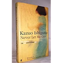 Never Let Me Go: Written by Kazuo Ishiguro, 2010 Edition, (Tie-In - B format) Publisher: Faber and Faber [Paperback]