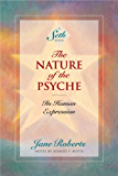 The Nature of the Psyche: Its Human Expression (A Seth Book) (English Edition)