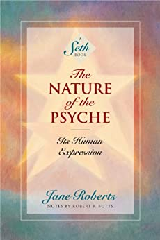The Nature of the Psyche: Its Human Expression (A Seth Book) by [Roberts, Jane]