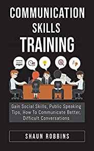 Communication Skills Training: Gain Social Skills, Public Speaking Tips, How To Communicate Better, Difficult