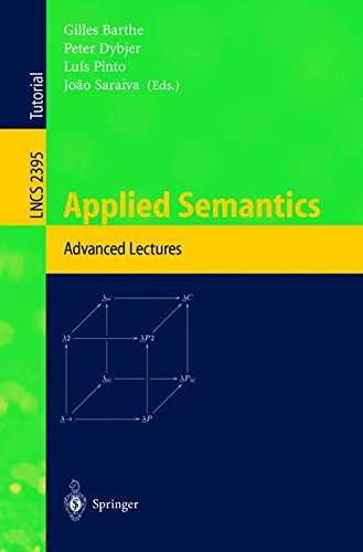 Applied Semantics: International Summer School, APPSEM 2000 Caminha, Portugal, September 9-15, 2000 Advanced Lectures (Lecture Notes in Computer Science, Band - B Computer Ap Science