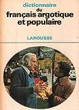 Dictionnaire argotique populaire...
