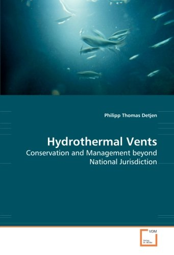 Hydrothermal Vents: Conservation and Management beyond National Jurisdiction -