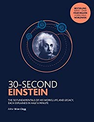 30-Second Einstein: The 50 fundamentals of his work, life and legacy, each explained in half a minute