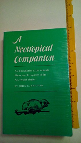 A Neotropical Companion: An Introduction to the Animals, Plants, and Ecosystems of the New World Tropics. Illustrated by Andrea S. LeJeune