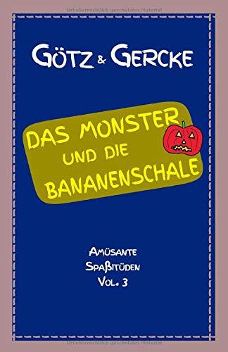 Das Monster und die Bananenschale (Amüsante Spaßitüden, Band 3)