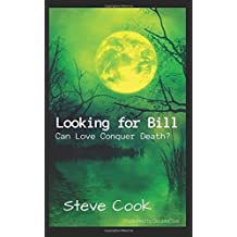 Looking for Bill: Can Love Conquer Death?