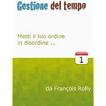 Gestione del Tempo (Italian Edition)