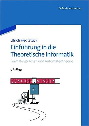 Einführung in die Theoretische Informatik: Formale Sprachen und Automatentheorie: Formale Sprachen und Automatentheorie