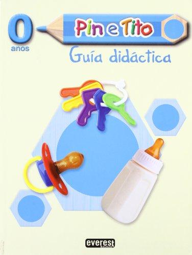 Pin e Tito 0 anos. Guía didáctica: Educación Infantil (Proxecto Pin e Tito)
