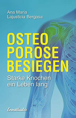Osteoporose besiegen: Starke Knochen ein Leben lang -