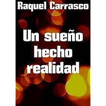 Un sueño hecho realidad (Spanish Edition)