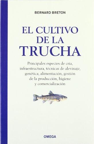 EL CULTIVO DE LA TRUCHA (TECNOLOGÍA-ACUICULTURA) por B. BRETON