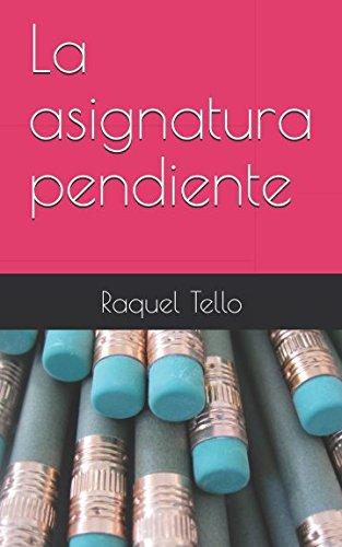 La asignatura pendiente por Raquel Tello