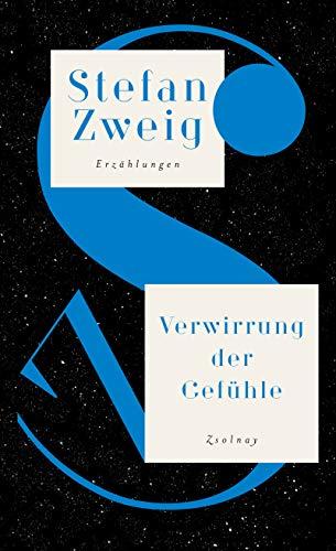 Verwirrung der Gefühle: Die Erzählungen, Band II 1913-1926, Salzburger Ausgabe Band 3 -