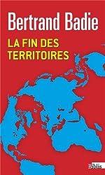La fin des territoires : Essai sur le désordre international et sur l'utilité sociale du respect