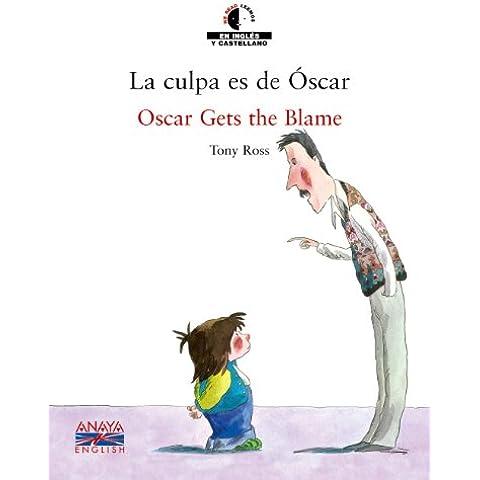 La culpa es de Óscar (Literatura Infantil (6-11 Años) - We Read / Leemos)