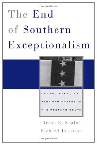 The End of Southern Exceptionalism (English Edition) por Byron E Shafer