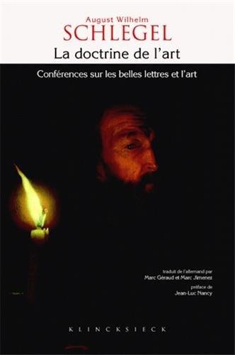La doctrine de l'art : Conférences sur les belles lettres et l'art par August Wilhelm Schlegel